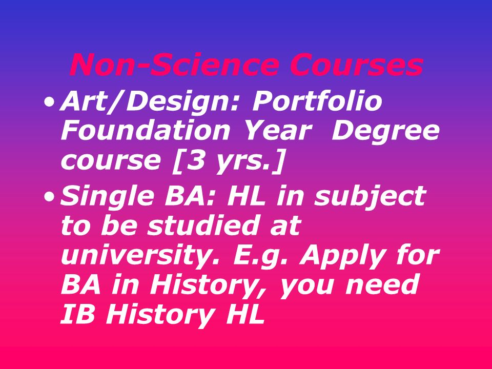 Non-Science Courses Art/Design: Portfolio Foundation Year Degree course [3 yrs.]